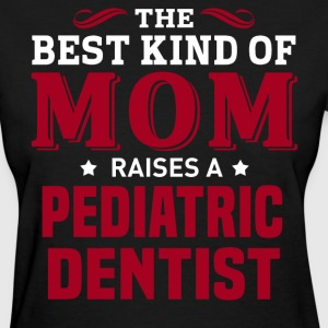 Pediatric Dentist MOM - Women's T-Shirt