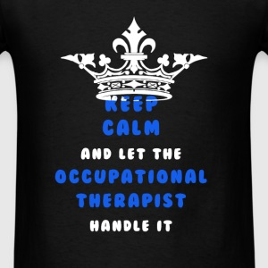 Occupational Therapist - Keep Calm And Let The Occ - Men's T-Shirt