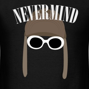 Nevermind - Men's T-Shirt