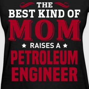 Petroleum Engineer MOM - Women's T-Shirt