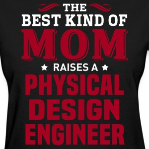 Physical Design Engineer MOM - Women's T-Shirt