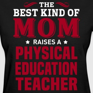 Physical Education Teacher MOM - Women's T-Shirt