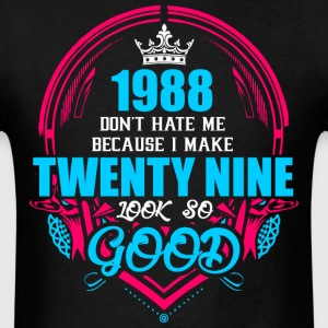 1988 Don't hate me Because I make Twenty Nine Look - Men's T-Shirt