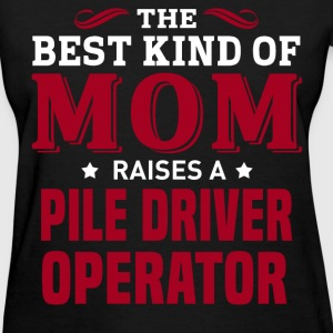 Pile Driver Operator MOM - Women's T-Shirt