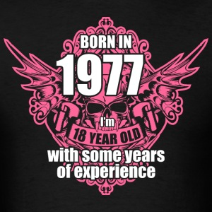 Born 1977 I'm 18 Year Old with some years of Exper - Men's T-Shirt