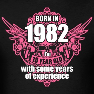 Born 1982 I'm 18 Year Old with some years of Exper - Men's T-Shirt