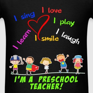 Preschool teacher - I'm a Preschool Teacher! I pla - Men's T-Shirt