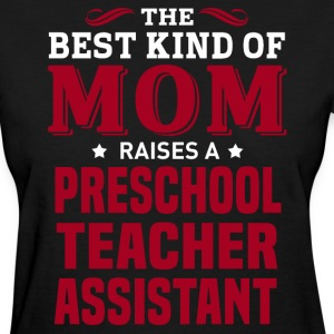 Preschool Teacher Assistant MOM - Women's T-Shirt