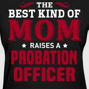 Probation Officer MOM - Women's T-Shirt