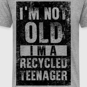 I'm Not Old I'm Recycled T-Shirts - Men's Premium T-Shirt
