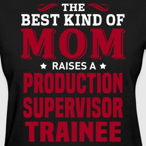 Production Supervisor Trainee MOM - Women's T-Shirt
