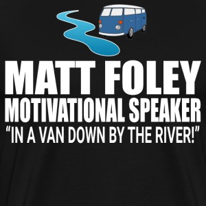 Matt Foley Motivational Speaker - Chris Farley T-Shirts - Men's Premium T-Shirt