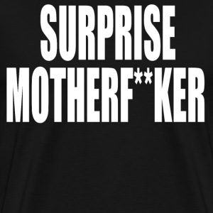 Surprise Motherf**ker T-Shirts - Men's Premium T-Shirt