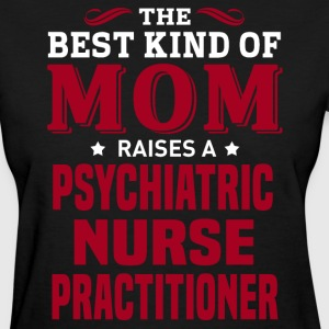 Psychiatric Nurse Practitioner MOM - Women's T-Shirt