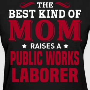 Public Works Laborer MOM - Women's T-Shirt