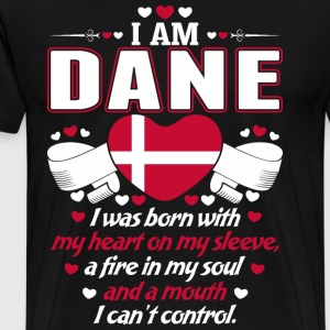 I Am Dane T-Shirts - Men's Premium T-Shirt