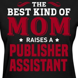 Publisher Assistant MOM - Women's T-Shirt