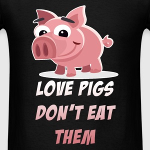 Vegan - Love pigs. Don't eat them - Men's T-Shirt