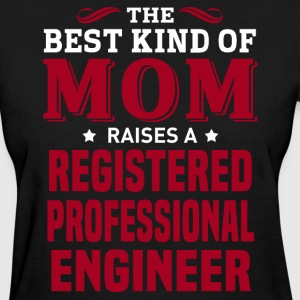 Registered Professional Engineer MOM - Women's T-Shirt