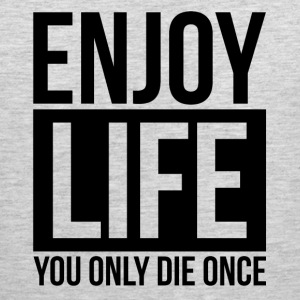 ENJOY LIFE YOU ONLY DIE ONCE Sportswear - Men's Premium Tank