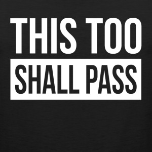 THIS TOO SHALL PASS Sportswear - Men's Premium Tank
