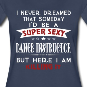 Dance Instructor - Women's Premium T-Shirt
