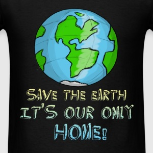 Earth - Save the Earth. It's our only home! - Men's T-Shirt