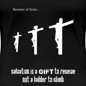 Because of Jesus  - Women's Premium T-Shirt