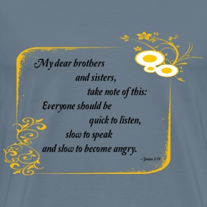 Bible quote James 1:19 - Men's Premium T-Shirt