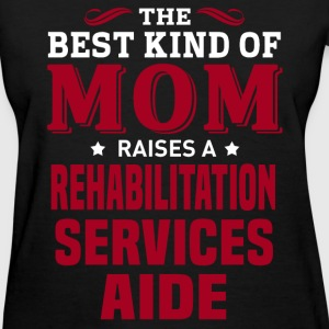 Rehabilitation Services Aide MOM - Women's T-Shirt