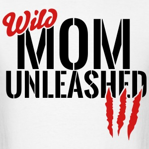 wild mom unleashed T-Shirts - Men's T-Shirt