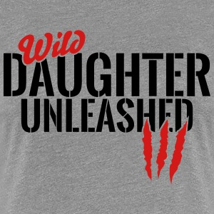 wild daughter unleashed T-Shirts - Women's Premium T-Shirt