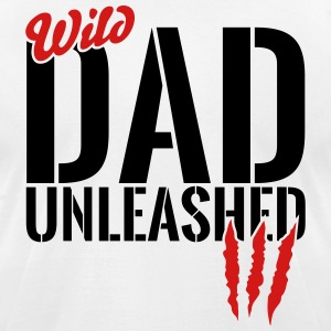wild dad unleashed T-Shirts - Men's T-Shirt by American Apparel