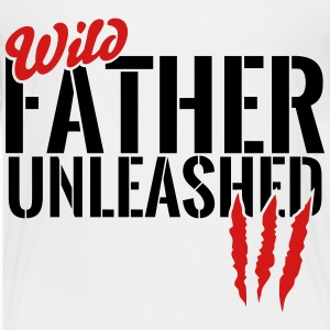 wild father unleashed Baby & Toddler Shirts - Toddler Premium T-Shirt