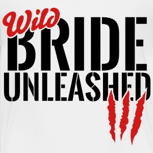 wild bride unleashed Baby & Toddler Shirts - Toddler Premium T-Shirt