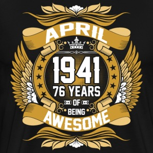April 1941 76 Years Of Being Awesome T-Shirts - Men's Premium T-Shirt
