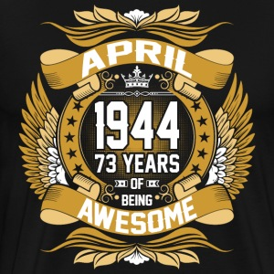 April 1944 73 Years Of Being Awesome T-Shirts - Men's Premium T-Shirt