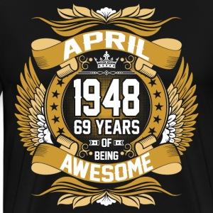 April 1948 69 Years Of Being Awesome T-Shirts - Men's Premium T-Shirt