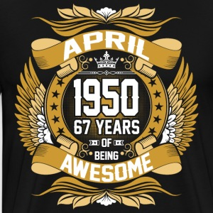 April 1950 67 Years Of Being Awesome T-Shirts - Men's Premium T-Shirt