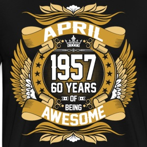 April 1957 60 Years Of Being Awesome T-Shirts - Men's Premium T-Shirt