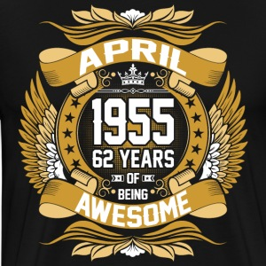April 1955 62 Years Of Being Awesome T-Shirts - Men's Premium T-Shirt