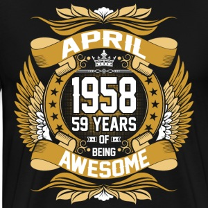 April 1958 59 Years Of Being Awesome T-Shirts - Men's Premium T-Shirt