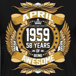 April 1959 58 Years Of Being Awesome T-Shirts - Men's Premium T-Shirt