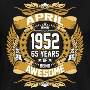 April 1952 65 Years Of Being Awesome T-Shirts - Men's Premium T-Shirt