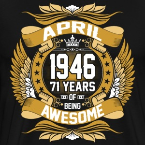 April 1946 71 Years Of Being Awesome T-Shirts - Men's Premium T-Shirt