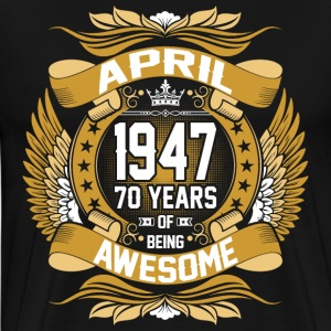 April 1947 70 Years Of Being Awesome T-Shirts - Men's Premium T-Shirt