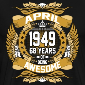 April 1949 68 Years Of Being Awesome T-Shirts - Men's Premium T-Shirt