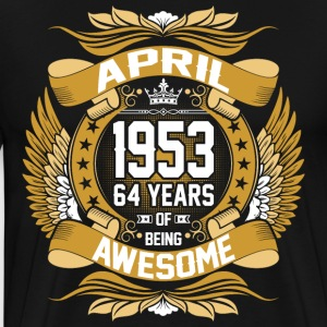 April 1953 64 Years Of Being Awesome T-Shirts - Men's Premium T-Shirt
