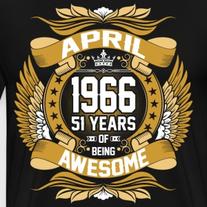April 1966 51 Years Of Being Awesome T-Shirts - Men's Premium T-Shirt