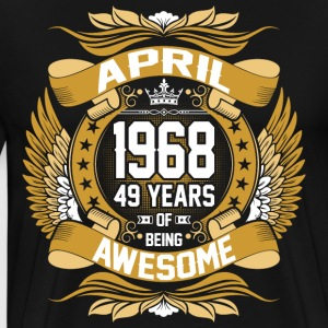 April 1968 49 Years Of Being Awesome T-Shirts - Men's Premium T-Shirt